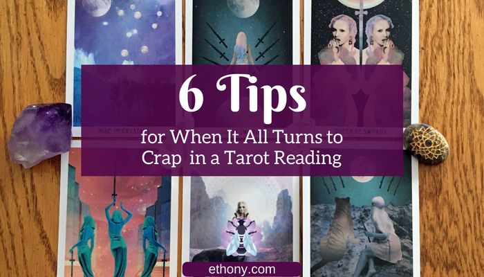 6 Tips for When it all Turns to Crap in a Tarot Reading