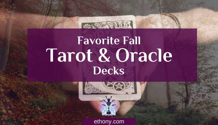 favorite_fall_tarot_oracle_decks_ethony