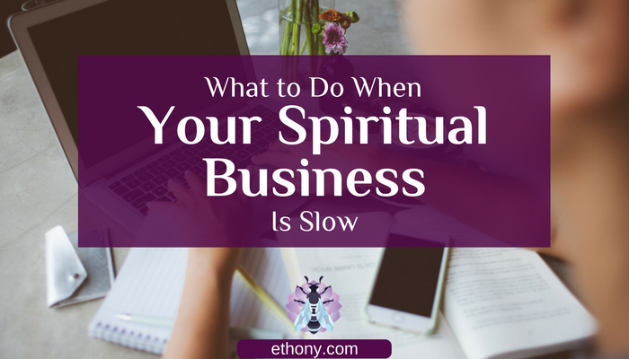 what-to-do-when-your-spiritual-business-is-slow