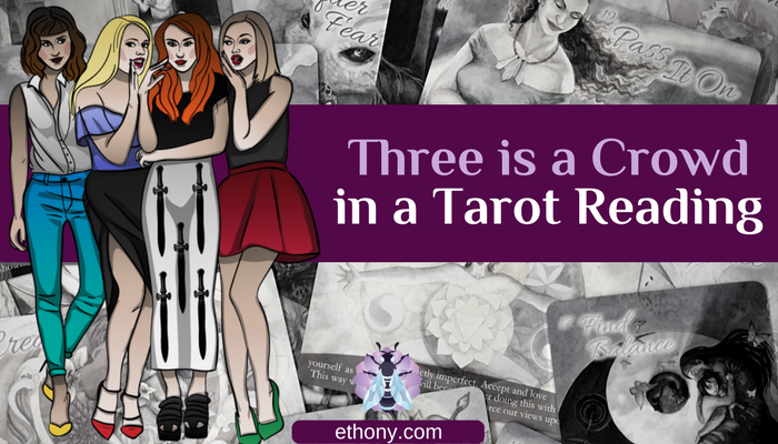 Three is a Crowd in a Tarot Reading