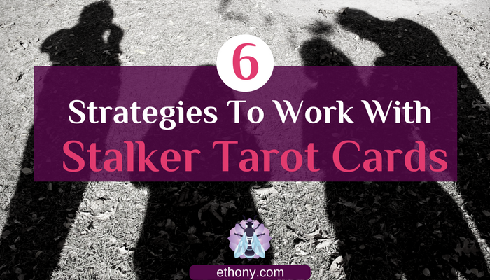 6 Strategies To Work With Stalker Tarot Cards