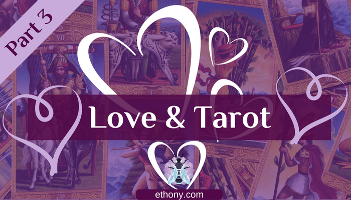 Love and Tarot part 3