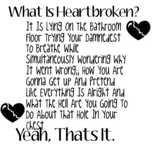 how does it feel to have a broken heart