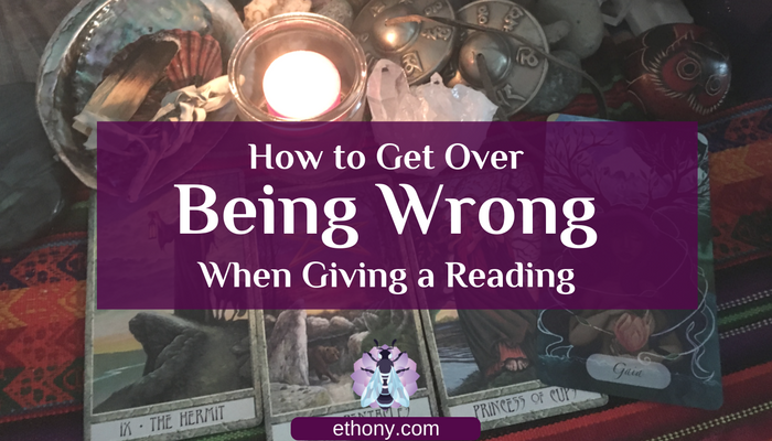 how-to-get-over-being-wrong-when-giving-a-reading