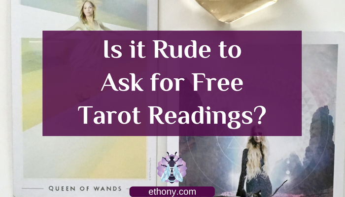 Is it Rude to Ask for Free Tarot Readings? - Ethony