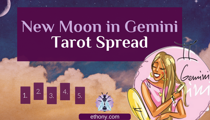 New Moon in Gemini Tarot Spread - Ethony