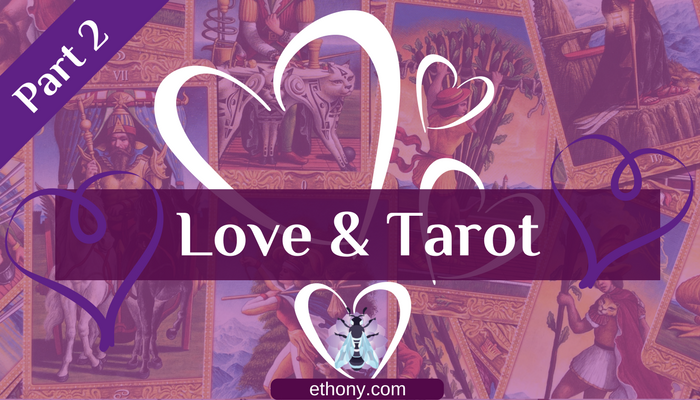 Love and Tarot Part Two
